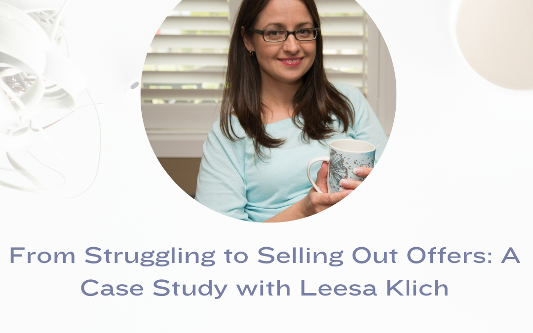 From Struggling to Selling Out Offers: A Case Study with Leesa Klich